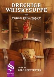 Dreckige Whiskysuppe - Distillers Edition Mord